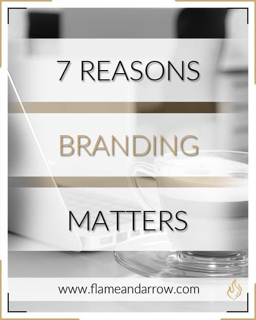 7 Reasons Branding Matters