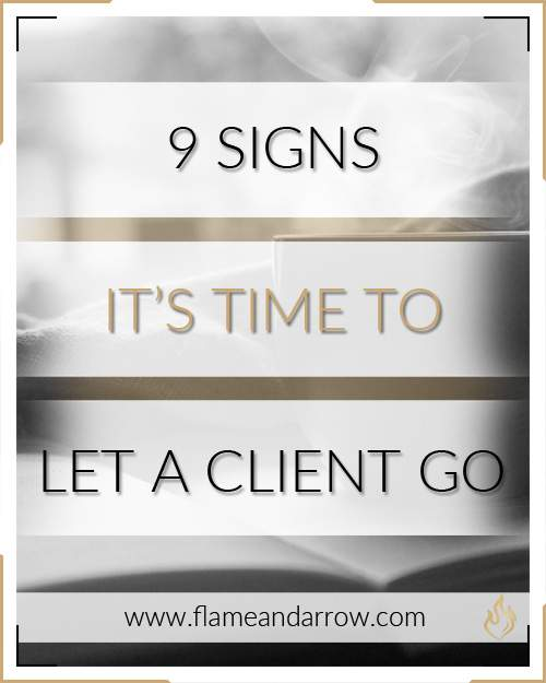 9 Signs it's Time to Let a Client Go